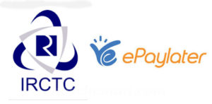 IRCTC Launches 'Buy Now, Pay Later' Feature In Partnership With EPayLater